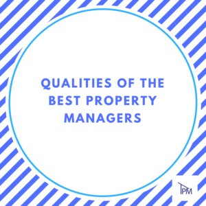 Qualities of the Best Property Managers