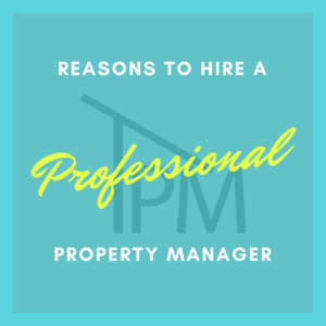 Reasons to hire a property manager