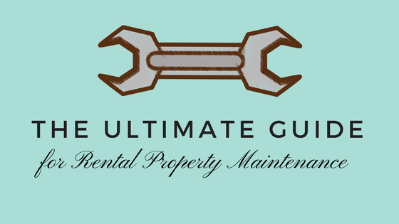 The Ultimate Guide for Rental Property Maintenance