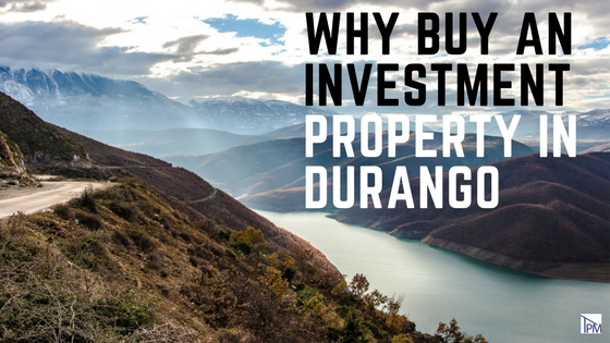 Why Buy An Investment Property in Durango