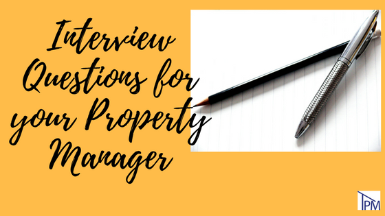 Interview Questions for Your Property Manager